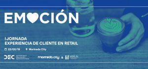 """22 de Mayo: Jornada """"Emoción. I Jornada Experiencia de Cliente en Retail"""" @ Cinesa Marineda City"""