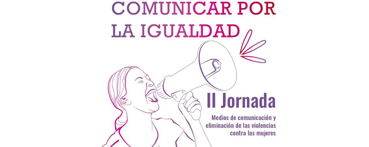 Jornada-Comunicar-Igualdad-medios-comunicacion-eliminacion-violencia-contra-mujeres