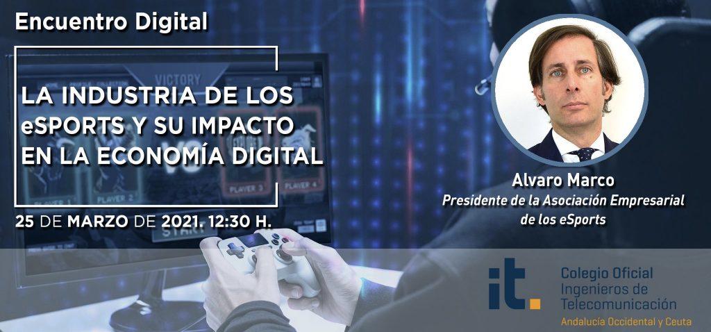 Puedes inscribirte on line para este jueves 25 de marzo. Un prometedor encuentro con Alvaro Marco, Presidente de la Asociación Empresarial de los eSports.