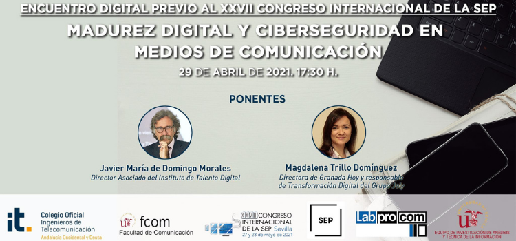 """""""Madurez digital y ciberseguridad en medios de comunicación"""" servirá de preámbulo del XXVII Congreso Internacional de la Sociedad Española de Periodística."""