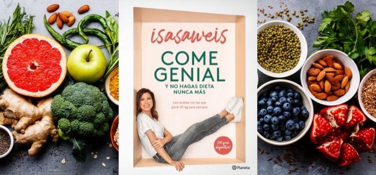 """Entrevista a Isasaweis que acaba de publicar """"Come genial y no hagas dieta nunca más"""" (Planeta). Aglutina a 1,5 millones seguidores en sus redes sociales."""